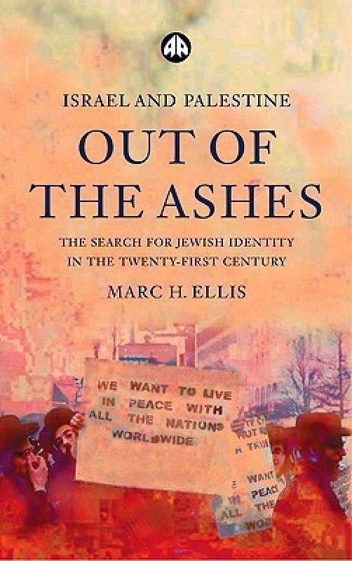 Israel and Palestine - Out of the Ashes(English, Paperback, Ellis Marc H.)