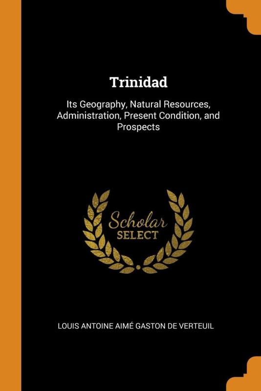 Trinidad(English, Paperback, De Verteuil Louis Antoine Aime Gaston)