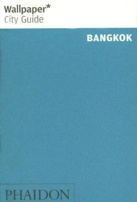Wallpaper* City Guide Bangkok(English, Paperback, Wallpaper*)
