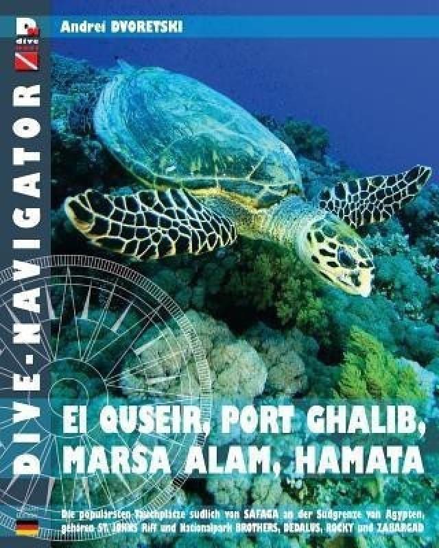 Dive-navigator EL QUSEIR, PORT GHALIB, MARSA ALAM, HAMATA(German, Paperback, Dvoretski Andrei)
