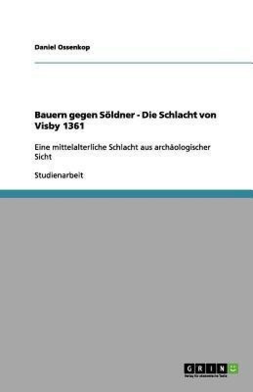 Bauern gegen Soeldner - Die Schlacht von Visby 1361(German, Paperback, Ossenkop Daniel)