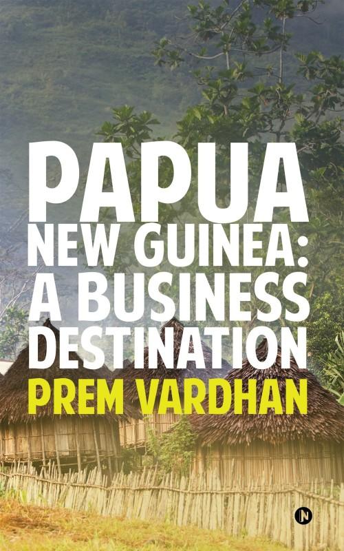 Papua New Guinea(English, Paperback, Prem Vardhan)