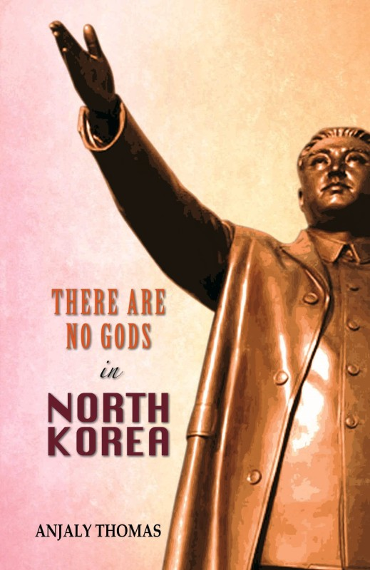 There are No Gods in North Korea(English, Paperback, Thomas Anjaly)