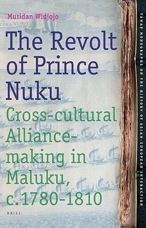 The Revolt of Prince Nuku(English, Hardcover, Widjojo Muridan)