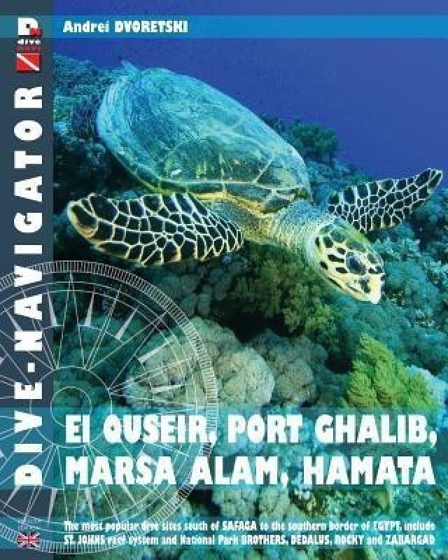 Dive-navigator EL QUSEIR, PORT GHALIB, MARSA ALAM, HAMATA(English, Paperback, Dvoretski Andrei)