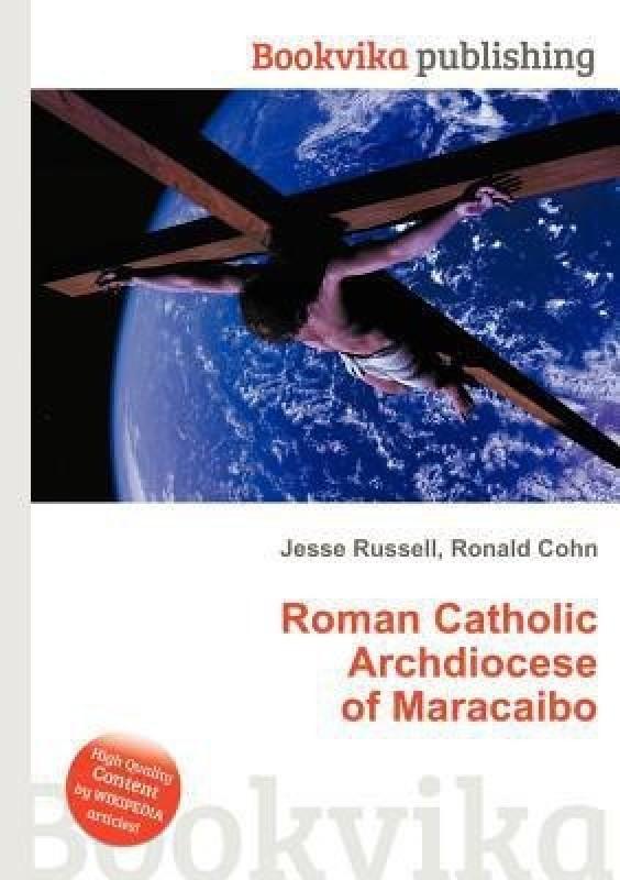 Roman Catholic Archdiocese of Maracaibo(English, Paperback, unknown)
