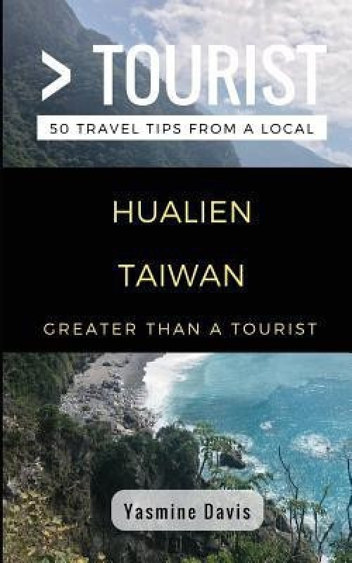 Greater Than a Tourist- Hualien Taiwan(English, Paperback, Tourist Greater Than a)