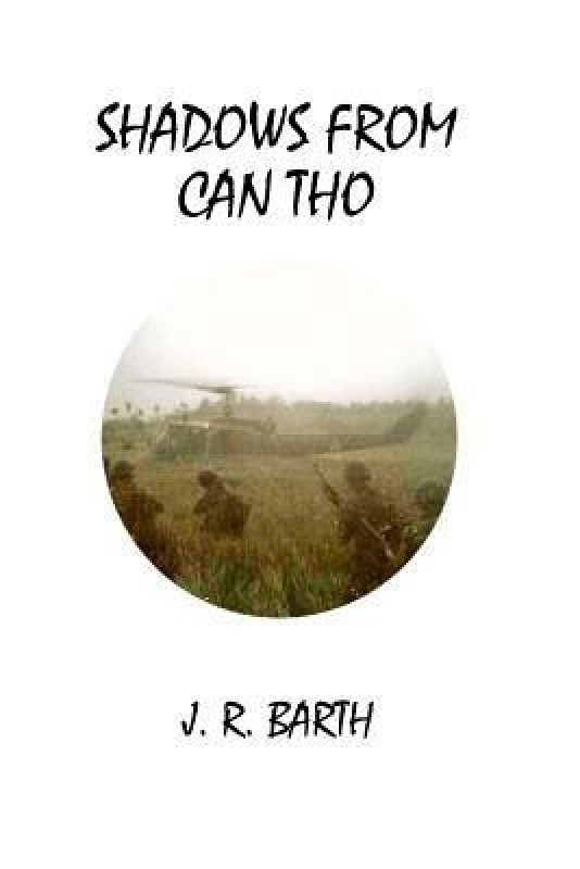 Shadows from Can Tho(English, Paperback, Barth J R)