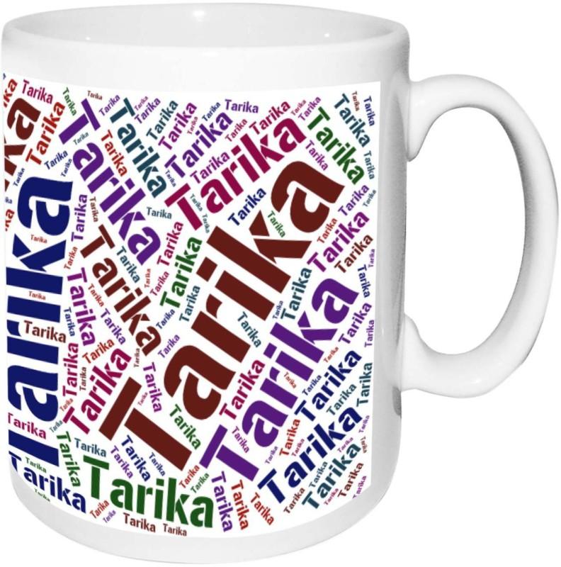 alwaysgift Tarika Name white Birthday & Anniversary Gift Ceramic Mug(325 ml)
