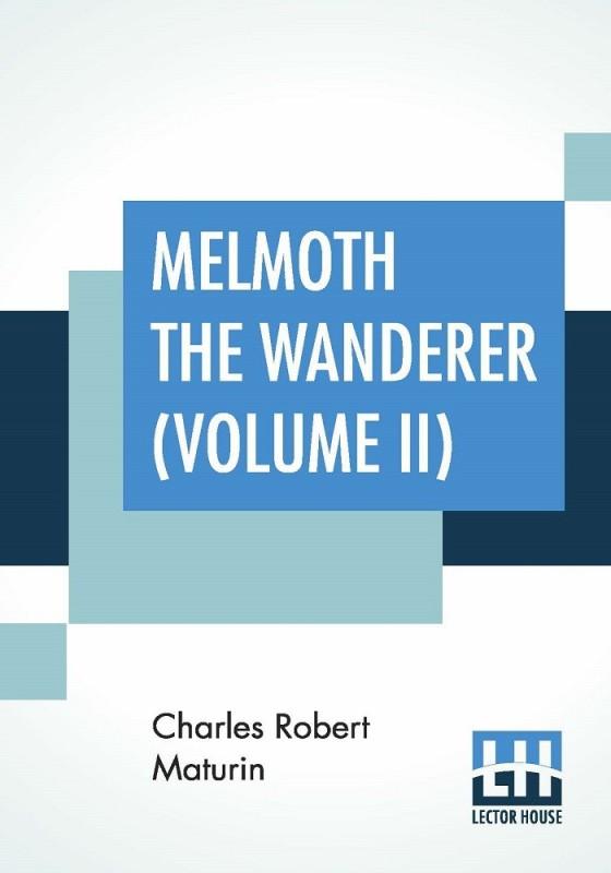 Melmoth The Wanderer (Volume II)(English, Paperback, Charles Robert Maturin)