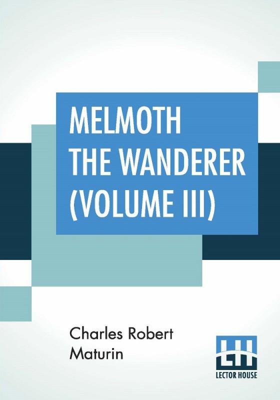 Melmoth The Wanderer (Volume III)(English, Paperback, Charles Robert Maturin)