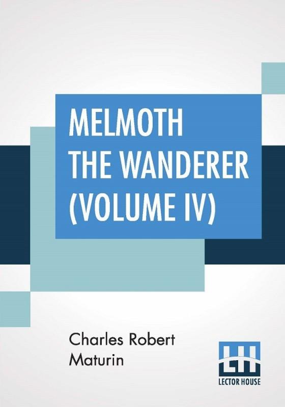 Melmoth The Wanderer (Volume IV)(English, Paperback, Charles Robert Maturin)