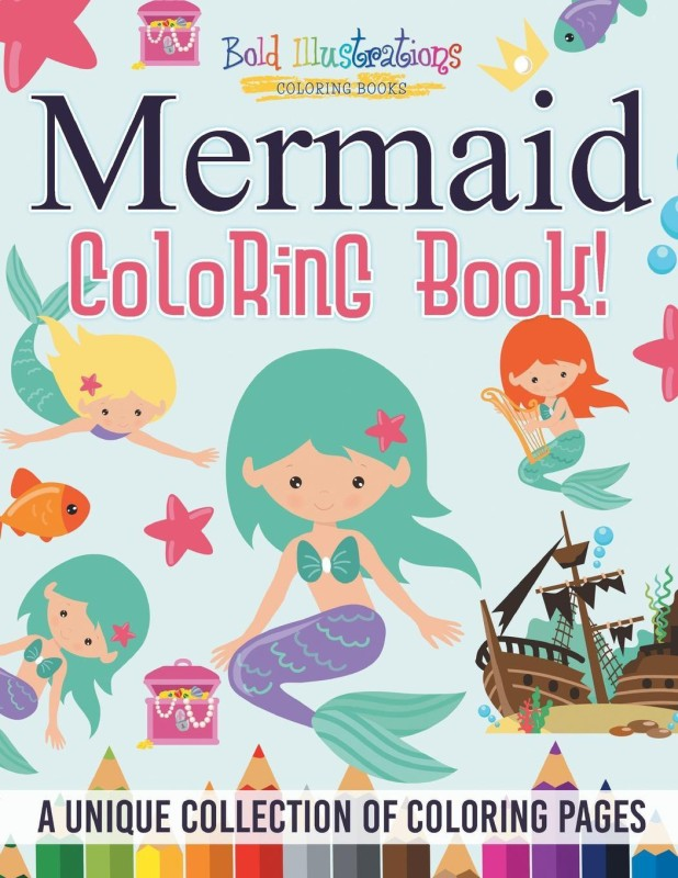 - Mermaid Coloring Book! A Unique Collection Of Coloring Pages(English,  Paperback, Bold Illustrations)- Buy Online In China At Desertcart