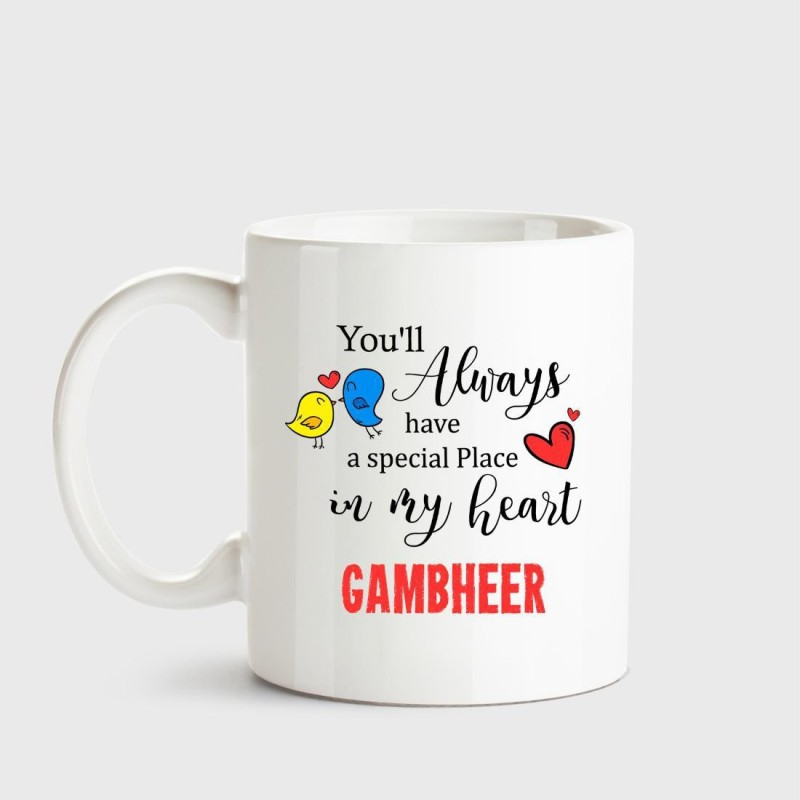 Huppme Gambheer Always have a special place in my heart love white coffee name ceramic mug Ceramic Mug(350 ml)
