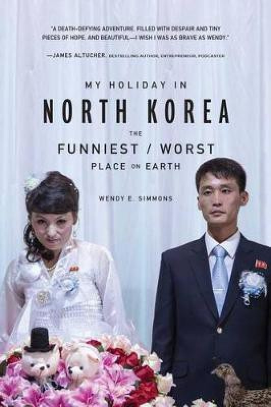 My Holiday In North Korea(English, Paperback, Simmons Wendy)