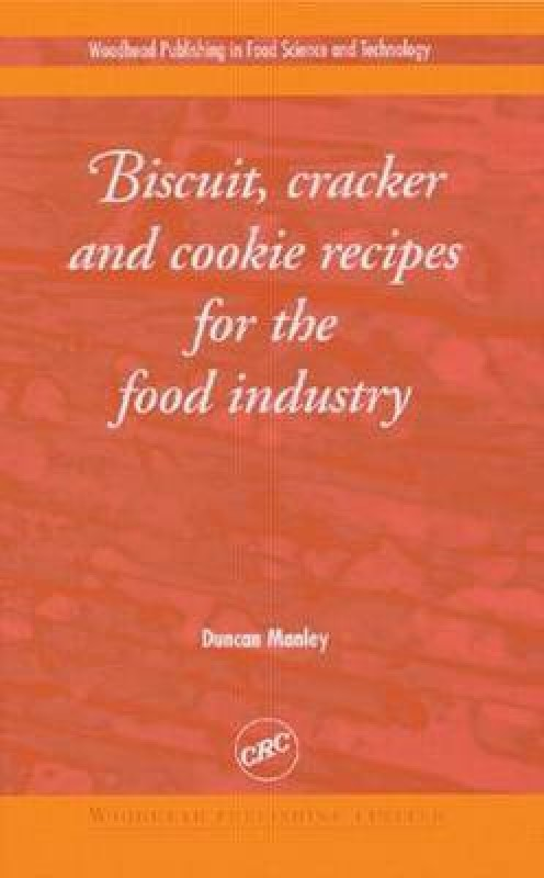 Biscuit, Cracker, and Cookie Recipes for the Food Industry(English, Hardcover, Manley Duncan)