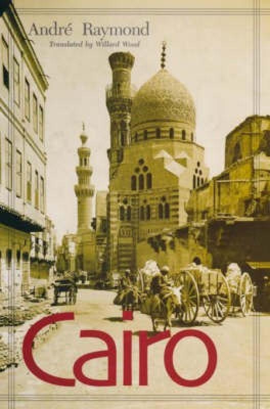 Cairo(English, Hardcover, Raymond Andre)