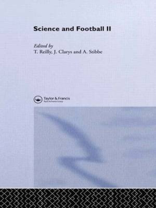 Science and Football: Proceedings of the Second World Congress of Science and Football, Eindhoven, Netherlands, 22nd-25th May 1991 2nd (Science & Football)(English, Hardcover, Clarys J. Free University Brussels Belgium)