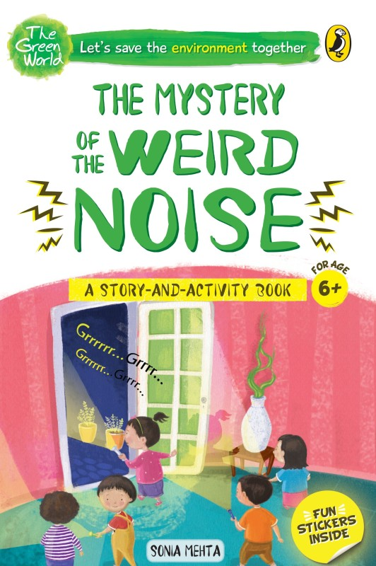 The Mystery of the Weird Noise (The Green World)(English, Paperback, Mehta Sonia)