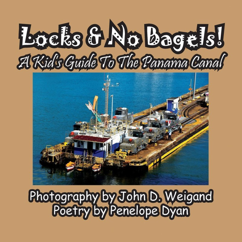 Locks & No Bagels! a Kid's Guide to the Panama Canal(English, Paperback, Dyan Penelope)