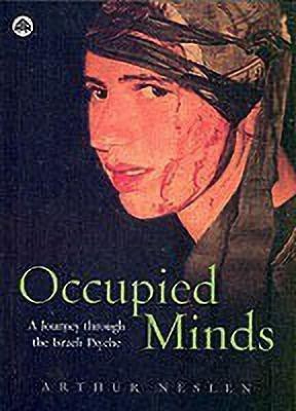 Occupied Minds - A Journey Through the Israeli Psyche(English, Paperback, Neslen Arthur)