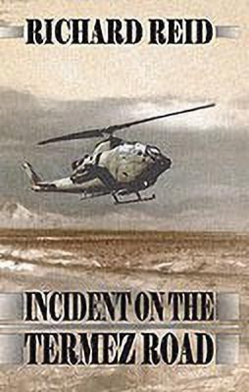 Incident on the Termez Road(English, Paperback, Reid Richard)
