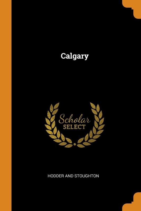 Calgary(English, Paperback, Stoughton Hodder And)