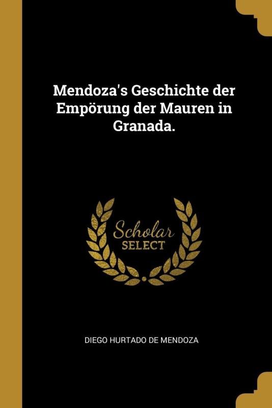 Mendoza(German, Paperback, Diego Hurtado de Mendoza)