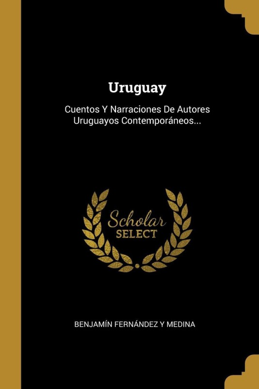 Uruguay(Spanish, Paperback, Benjamín Fernández y Medina)