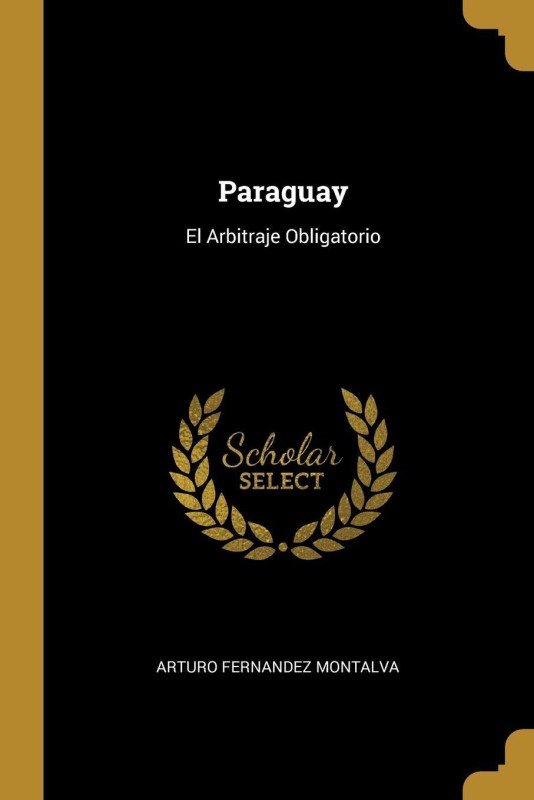 Paraguay(English, Paperback, Arturo Fernandez Montalva)