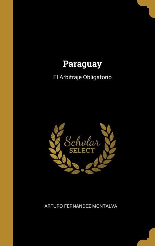 Paraguay(English, Hardcover, Arturo Fernandez Montalva)