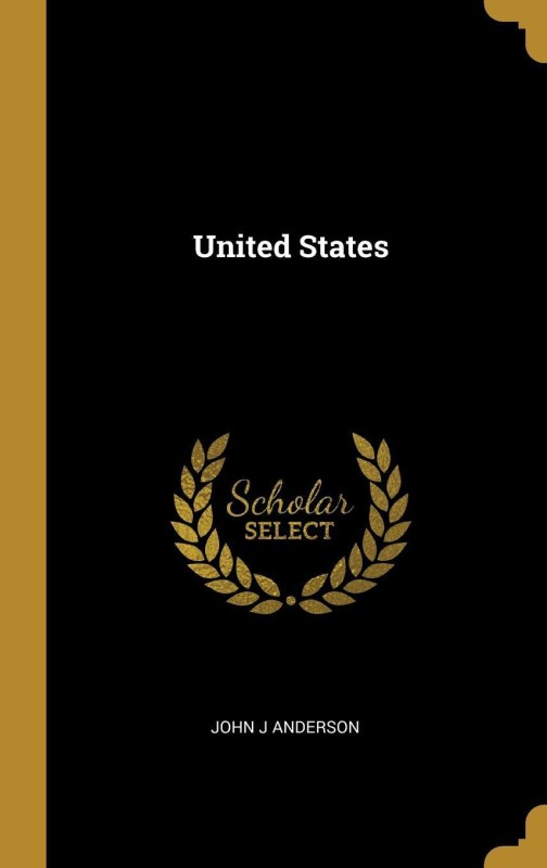 United States(English, Hardcover, John J Anderson)