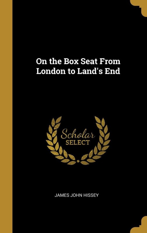 On the Box Seat From London to Land(English, Hardcover, James John Hissey)