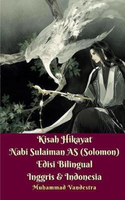 Kisah Hikayat Nabi Sulaiman as (Solomon) Edisi Bilingual Inggris & Indonesia(English, Paperback, Vandestra Muhammad)