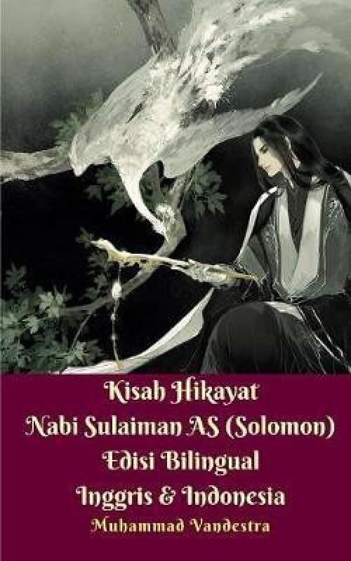 Kisah Hikayat Nabi Sulaiman as (Solomon) Edisi Bilingual Inggris & Indonesia(English, Paperback, Vandestra Muhammad)