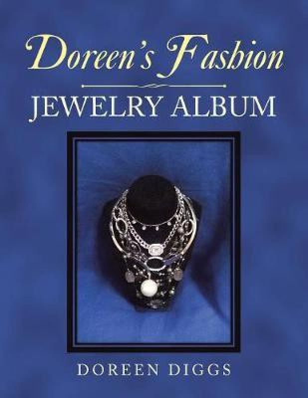 Doreen's Fashion Jewelry Album(English, Paperback, Diggs Doreen)