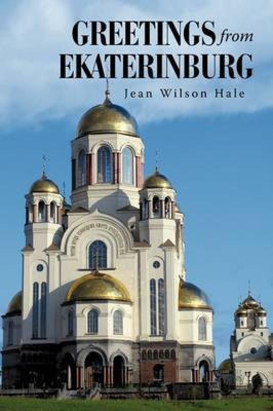 Greetings from Ekaterinburg(English, Paperback, Hale Jean Wilson)