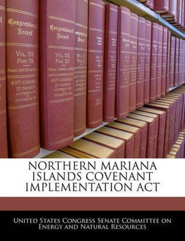 Northern Mariana Islands Covenant Implementation ACT(English, Paperback, unknown)