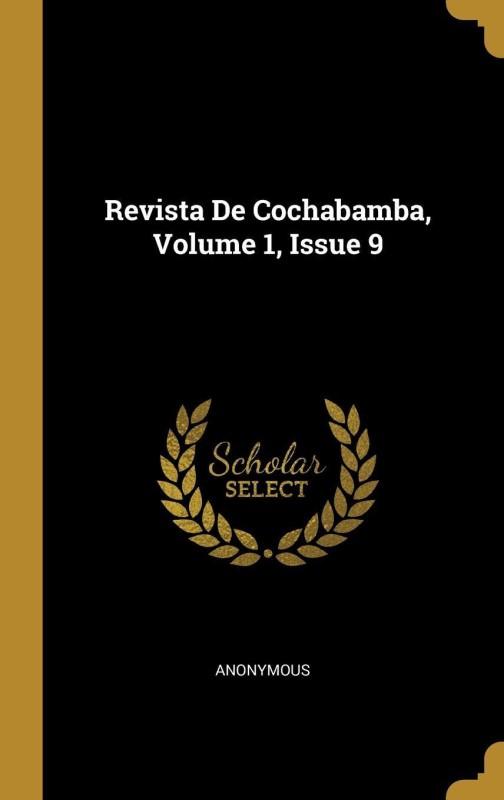 Revista De Cochabamba, Volume 1, Issue 9(Spanish, Hardcover, Anonymous)