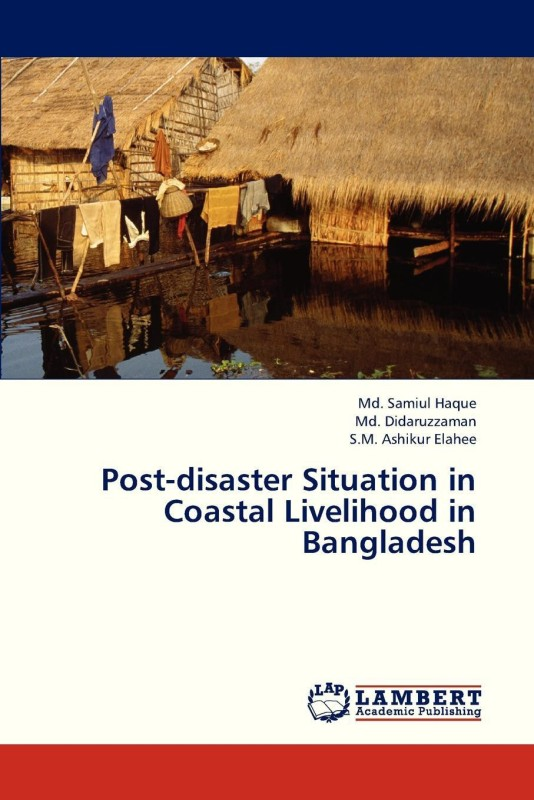 Post-Disaster Situation in Coastal Livelihood in Bangladesh(English, Paperback, Haque MD Samiul)