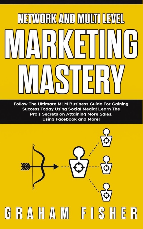 Network and Multi Level Marketing Mastery(English, Paperback, Graham Fisher)