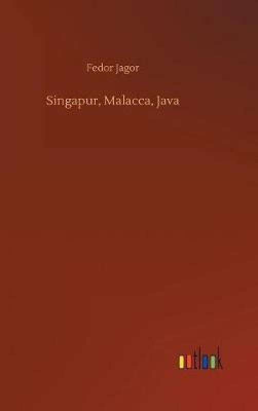 Singapur, Malacca, Java(German, Hardcover, Jagor Fedor)