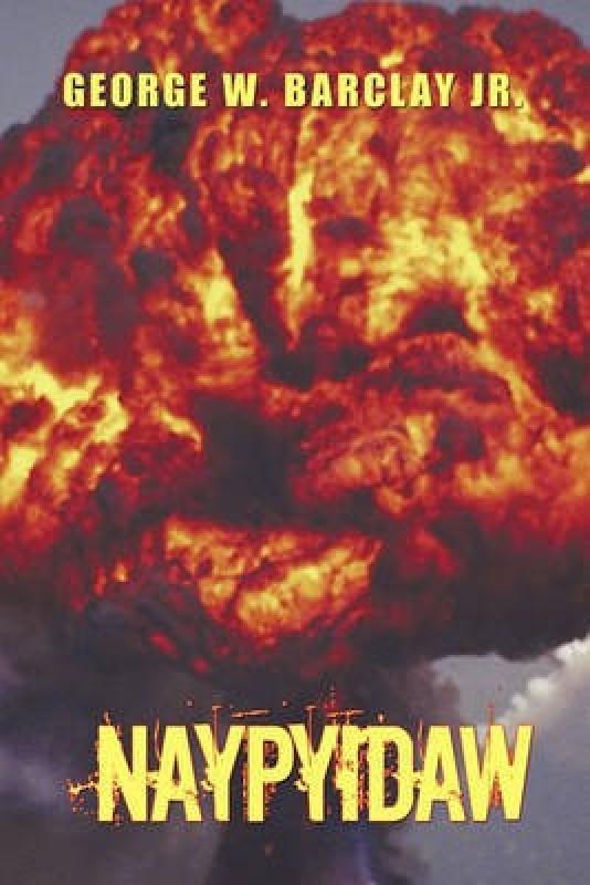 Naypyidaw(English, Paperback, Jr Barclay George W)