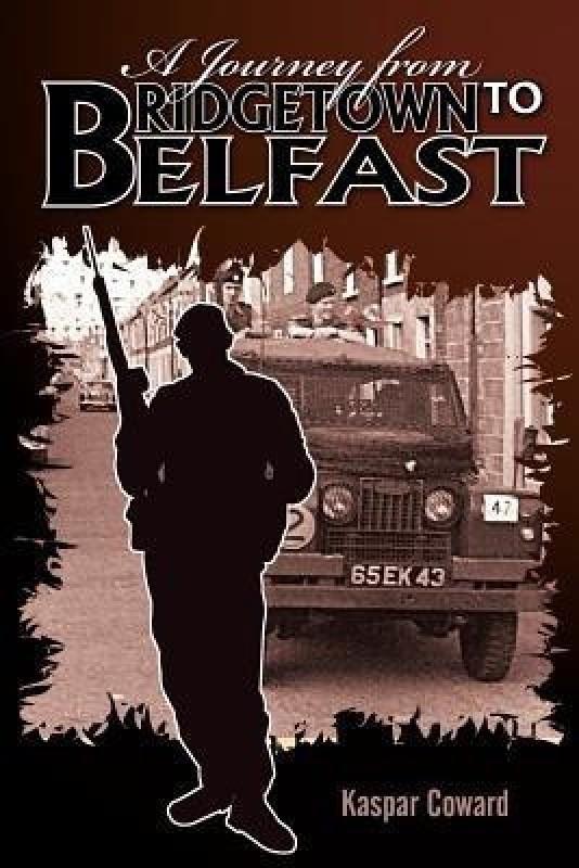 A Journey from Bridgetown to Belfast(English, Paperback, Coward Kaspar)