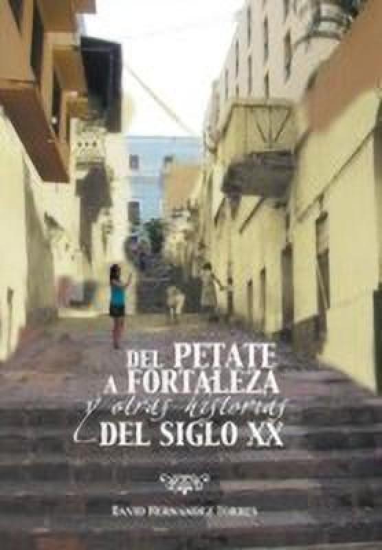 del Petate a Fortaleza y Otras Historias del Siglo XX(English, Hardcover, Torres David Hernandez)