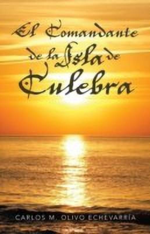 El Comandante de La Isla de Culebra(English, Paperback, Olivo Echevarria Carlos M)