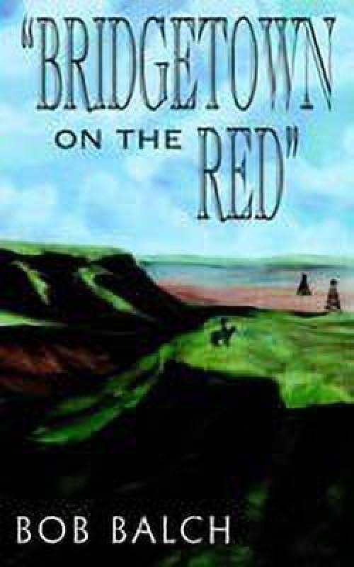"""Bridgetown on the Red""(English, Paperback, BOB BALCH)"