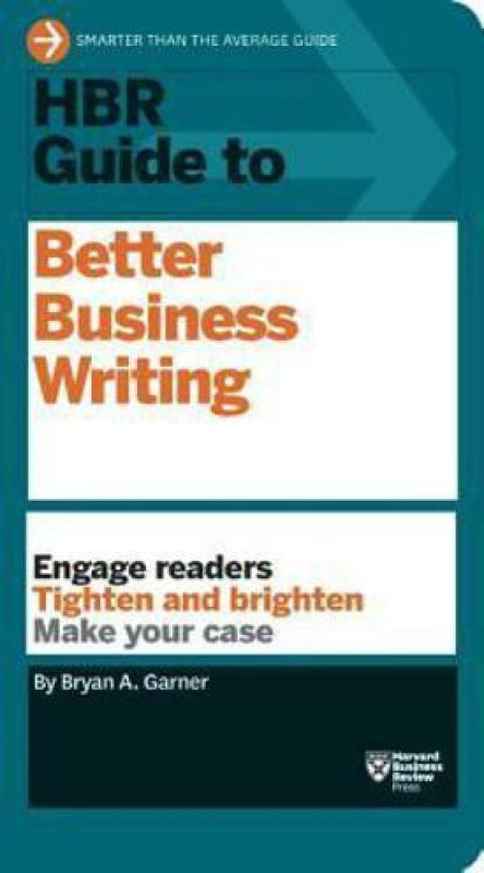 HBR Guide to Better Business Writing (HBR Guide Series)(English, Paperback, Garner Bryan A.)