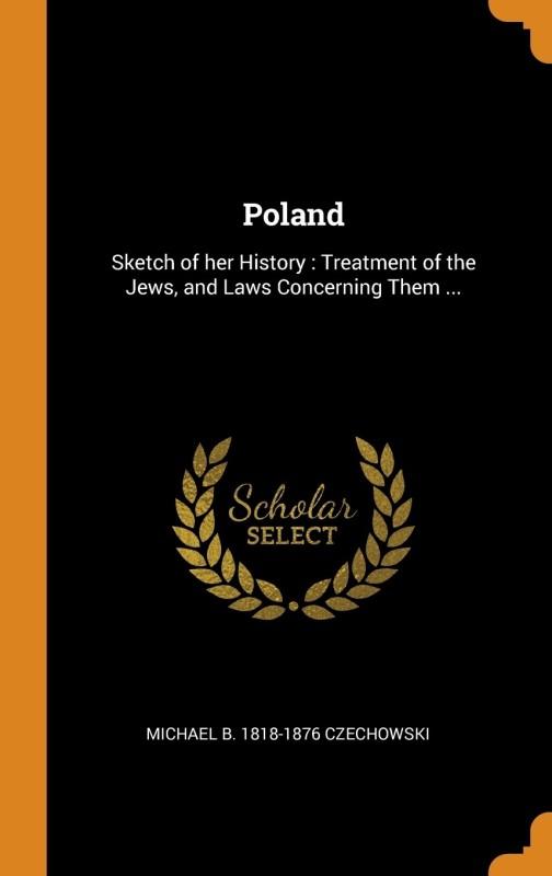 Poland(English, Hardcover, Michael B. 1818-1876 Czechowski)