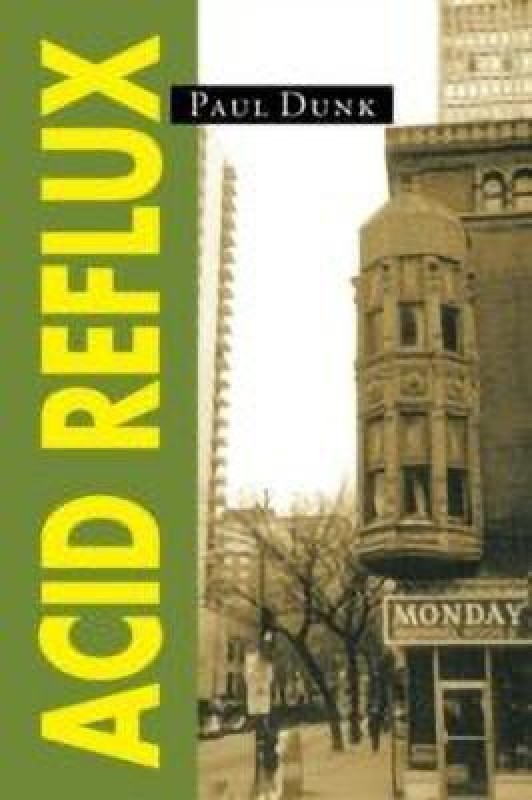 Acid Reflux(English, Paperback, Dunk Paul)